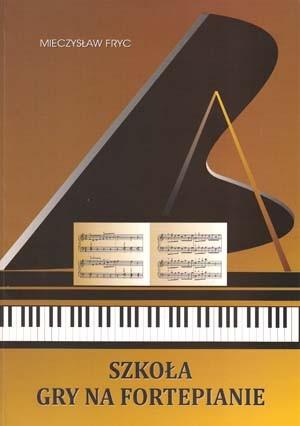Szkoła gry na fortepianie - Mieczysław Fryc