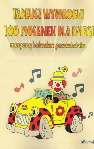100 piosenek dla dzieci - Muzyczny kalendarz przedszkolaka